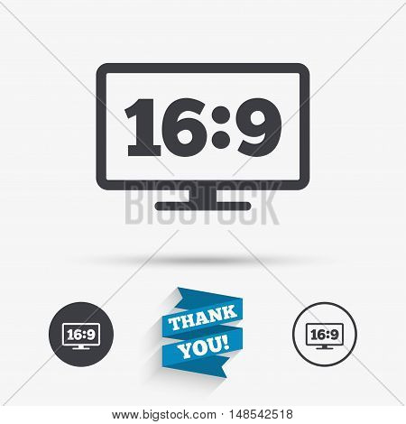 Aspect ratio 16:9 widescreen tv sign icon. Monitor symbol. Flat icons. Buttons with icons. Thank you ribbon. Vector