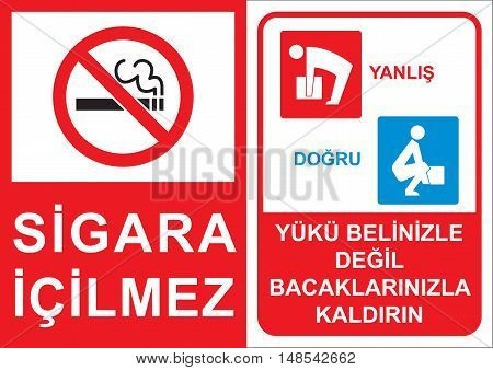 Occupational Safety and Health Signs. Turkish Spelling. English Translate; No Smoking. Lift with your leg muscles.