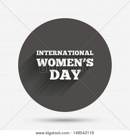 8 March International Women's Day sign icon. Holiday symbol. Circle flat button with shadow. Vector