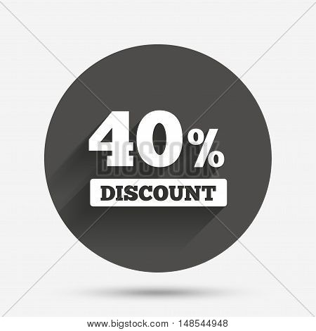 40 percent discount sign icon. Sale symbol. Special offer label. Circle flat button with shadow. Vector