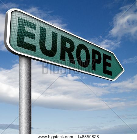 Europe indicating direction to explore the old continent travel vacation tourism 3D, illustration