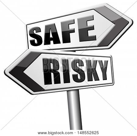 safe or risky take a chance and gamble safety assessment and risk management for prevention of danger 3D, illustration