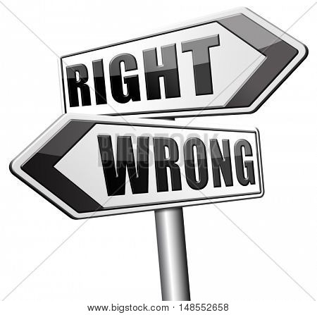 right wrong answer decision morally good or bad moral dilemma or quiz and exam results choose your way 3D, illustration