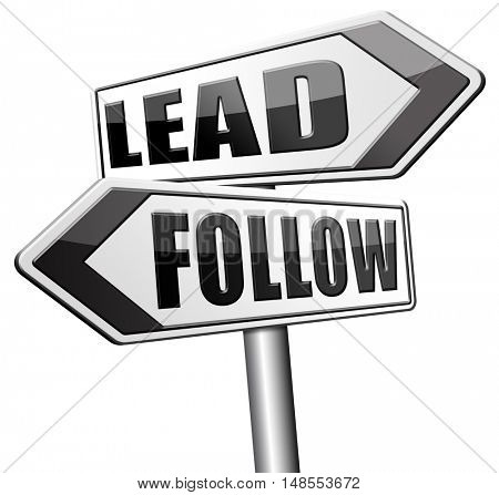 leadership follow or lead following the natural leader, the chief in command by followers in business 3D, illustration