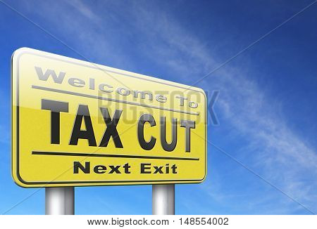 Tax cut, lower or reduce taxes and paying less, road sign billboard. 3D, illustration
