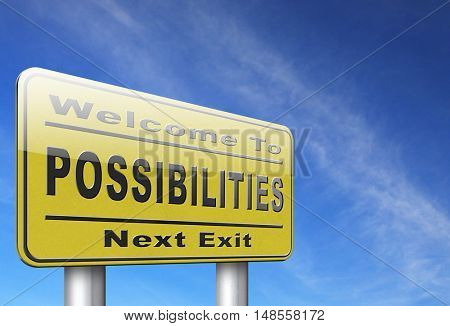 possibilities and opportunities alternatives achievement road sign billboard 3D, illustration