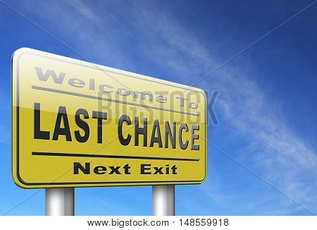 last warning sign or final notice icon. Ultimate chance billboard.  3D, illustration