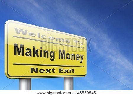 Make money or earning cash making a business profit growth, road sign billboard. 3D, illustration