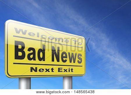 Bad news sign, negative unpleasant message or a catastrophe. 3D, illustration