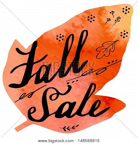 Hand written phrase Fall Sale on abstract hand painted watercolor texture in leaf shape. Colorful autumn foliage banner template with hand lettering isolated on white background. Vector illustration.