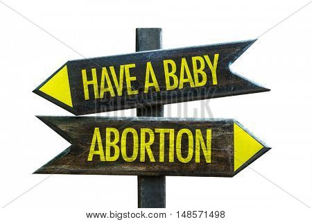 Have a Baby vs Abortion