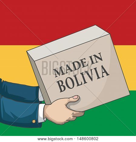 Cartoon, hand drawn human hands, holding a box, with made in Bolivia sign, and a flag background, vector illustration