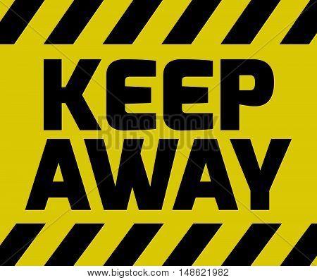 Keep Away Sign