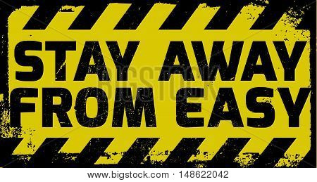 Stay Away From Easy Sign
