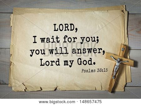 TOP-1000.  Bible verses from Psalms. LORD, I wait for you; you will answer, Lord my God.