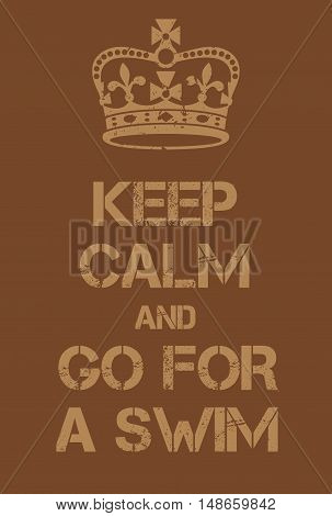 Keep Calm And Go For A Swim Poster