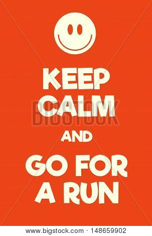 Keep Calm And Go For A Run Poster