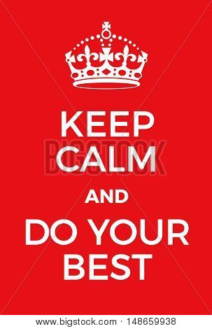 Keep Calm And Do Your Best Poster