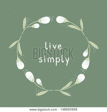 Live simply philosophical inscription. Greeting card with calligraphy. Typography for invitation banner poster or clothing design. Vector quote.