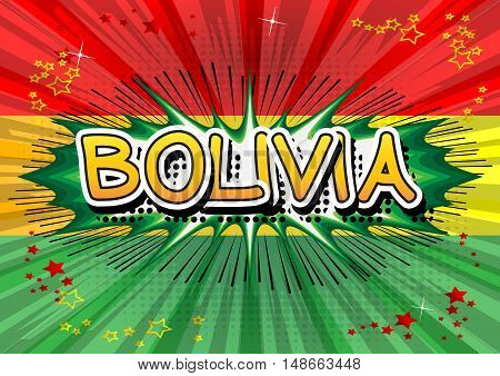 Bolivia - Comic book style text on comic book abstract background.