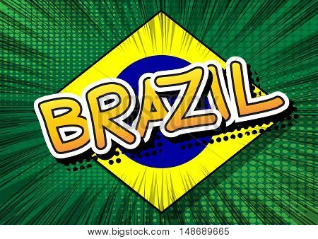 Brazil - Comic book style text on comic book abstract background.