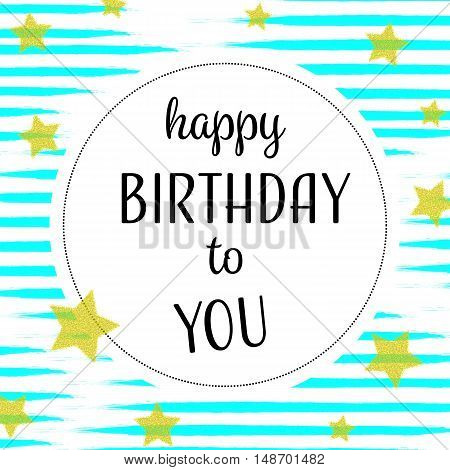 Happy Birthday to you greeting card with golden stars and turquoise stripes