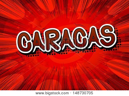 Caracas - Comic book style text on comic book abstract background.