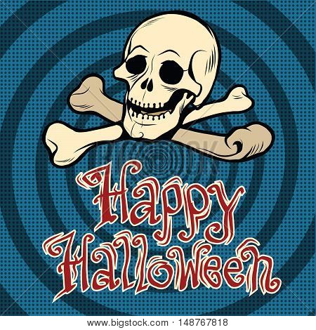 Happy Halloween skull and bones, pop art retro vector illustration