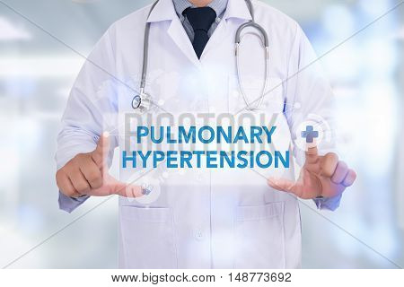 PULMONARY HYPERTENSION Medicine doctor hand working doctor work to touch hand