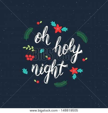 Oh holy night handmade inscription with decorative elements. Trendy handwritten quote art print for posters greeting cards design and t-shirt. Vector illustration