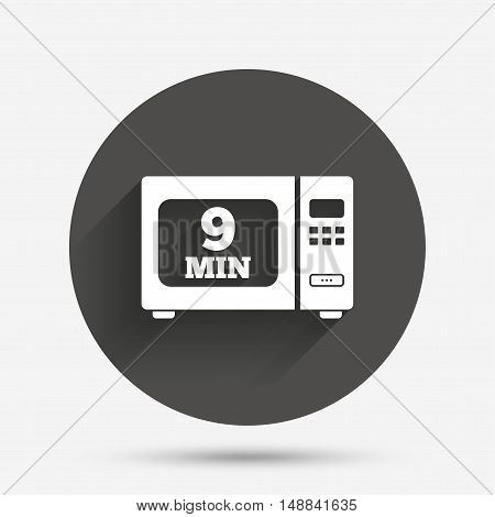 Cook in microwave oven sign icon. Heat 9 minutes. Kitchen electric stove symbol. Circle flat button with shadow. Vector