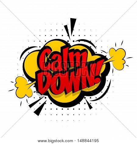 Comic sound effects pop art vector style calm down. Sound bubble speech with word calm down comic cartoon expression sounds illustration. Pop art lettering. Comics book background template.