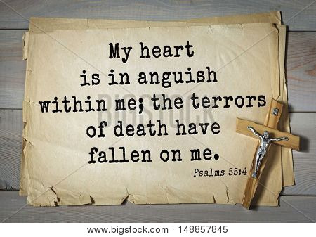TOP-1000.  Bible verses from Psalms.My heart is in anguish within me; the terrors of death have fallen on me.