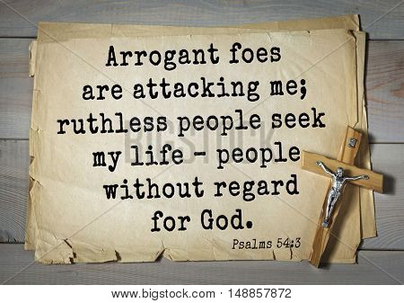 TOP-1000.  Bible verses from Psalms.Arrogant foes are attacking me; ruthless people seek my life â?? people without regard for God.