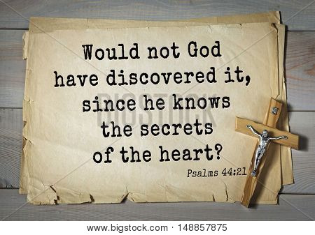 TOP-1000.  Bible verses from Psalms. Would not God have discovered it, since he knows the secrets of the heart?