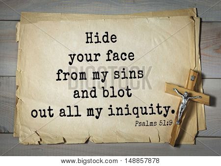 TOP-1000.  Bible verses from Psalms.Hide your face from my sins and blot out all my iniquity.