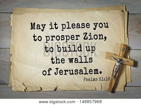 TOP-1000.  Bible verses from Psalms.May it please you to prosper Zion, to build up the walls of Jerusalem.