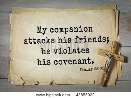 TOP-1000.  Bible verses from Psalms.My companion attacks his friends; he violates his covenant.