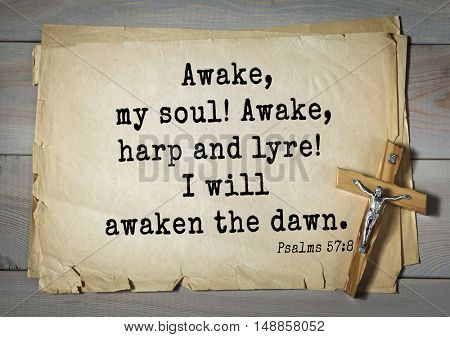 TOP-1000.  Bible verses from Psalms.Awake, my soul! Awake, harp and lyre! I will awaken the dawn.