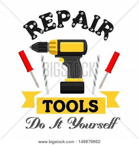 Repair and construction emblem with work tools. Vector icon of electric drill, metal drills, screwdriver. Template for home repairs agency signboard, service label