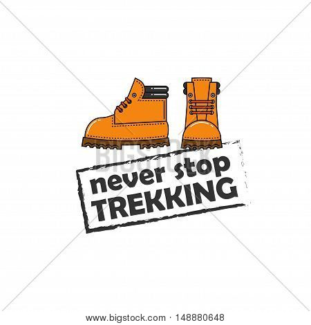 Vector image of orange trekking boots for hiking. Emblem or icon. The stamp with the phrase Never stop trekking