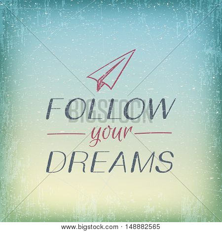 Motivation card Follow your dreams with paper airplane doodle and blurred sky background