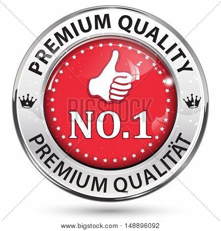 Premium Quality (text in English and German), number one - business retail manufacturing industry.