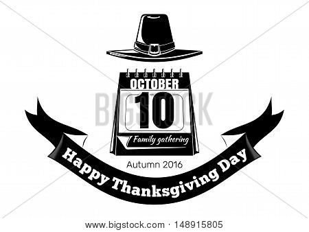Happy Thanksgiving Day (Canada). Calendar with festive date & pilgrim hat. 10th October. Summer 2016. Vector black and white icon isolated on white background