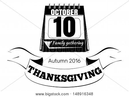 Thanksgiving calendar (Canada). Holiday date in the calendar. Autumn 2016. 10th October. Vector illustration isolated on white background