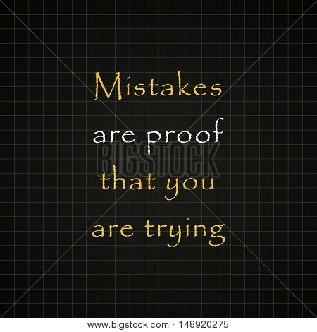 Mistakes are proof that you are trying - funny inscription template