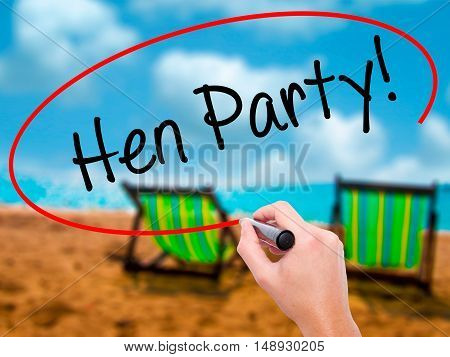 Man Hand Writing Hen Party! With Black Marker On Visual Screen
