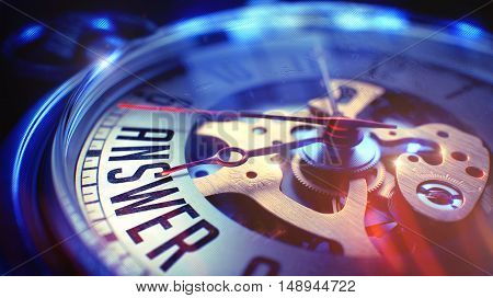 Pocket Watch Face with Answer Text on it. Business Concept with Lens Flare Effect. Answer. on Watch Face with Close Up View of Watch Mechanism. Time Concept. Light Leaks Effect. 3D.