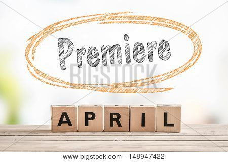 Premiere In April Launch Sign
