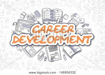Career Development - Hand Drawn Business Illustration with Business Doodles. Orange Inscription - Career Development - Cartoon Business Concept.